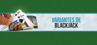 Variantes de Blackjack
